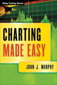 Charting Made Easy【電子書籍】[ John J. Murphy ]