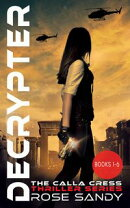 The Calla Cress Techno Thriller Series - Box Set: Books 1, 2, 3 & 4