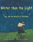 Whiter than the light- A Christian children's book about christmas