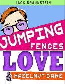 Jumping Fences, Love and Hazelnut Cake