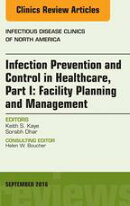 Infection Prevention and Control in Healthcare, Part I: Facility Planning and Management, An Issue of Infect…