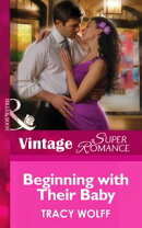 Beginning with Their Baby (Mills & Boon Vintage Superromance) (9 Months Later, Book 64)