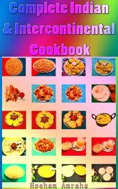 Complete Indian & Intercontinental Cookbook【電子書籍】[ Hseham Amrahs ]