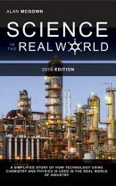Science in the Real World: A Simplified Story of How Technology Using Chemistry and Physics is Used in the R…