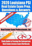 2020 Louisiana PSI Real Estate Exam Prep Questions & Answers: Study Guide to Passing the Salesperson Real Es…
