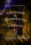 Raventower & Merriweather 3: Missing