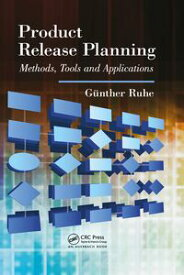 Product Release PlanningMethods, Tools and Applications【電子書籍】[ Guenther Ruhe ]