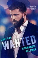 Wanted: A Monster Billionaire Romance