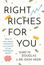 Right Riches For You【電子書籍】[ Gary M. Douglas & Dr. Dain Heer ]