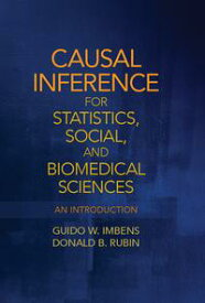 Causal Inference for Statistics, Social, and Biomedical SciencesAn Introduction【電子書籍】[ Guido W. Imbens ]