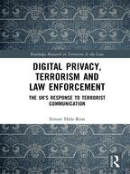 Digital Privacy, Terrorism and Law EnforcementThe UK's Response to Terrorist Communication【電子書籍】[ Simon Hale-Ross ]