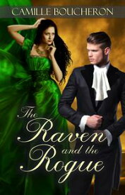 The Raven and the Rogue【電子書籍】[ Camille Boucheron ]