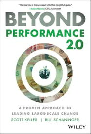 Beyond Performance 2.0A Proven Approach to Leading Large-Scale Change【電子書籍】[ Scott Keller ]