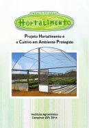 Projeto Hortalimento e o Cultivo em Ambiente Protegido