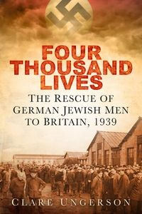 FourThousandLivesTheRescueofGermanJewishMentoBritainin1939