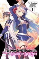 The Demon Sword Master of Excalibur Academy, Vol. 1 (light novel)