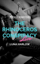 The Rhinoceros Conspiracy Live