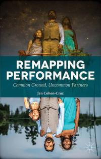 Remapping PerformanceCommon Ground, Uncommon Partners【電子書籍】[ Jan Cohen-Cruz ]
