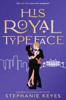 His Royal Typeface: A Secret Royal Romance