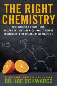TheRightChemistry108Enlightening,Nutritious,Health-ConsciousandOccasionallyBizarreInquiriesintotheScienceofDailyLife