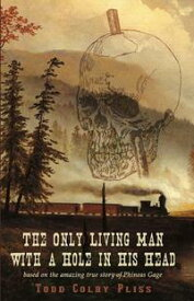 The Only Living Man With A Hole In His Head【電子書籍】[ Lauren Hammond ]