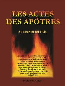 Les actes des ap?tres【電子書籍】[ Dr. Paul G. Caram ]