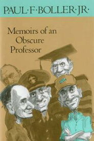 Memoirs of an Obscure Professor【電子書籍】[ Dr. Paul F. Boller Jr., Ph.D ]