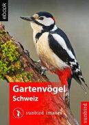 Gartenvögel der Schweiz - Erkennen, Bestimmen und Schützen