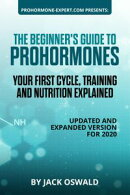 The Beginner's Guide to Prohormones: Your First Cycle, Training and Nutrition Explained