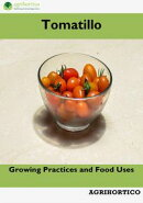 Tomatillo: Growing Practices and Food Uses