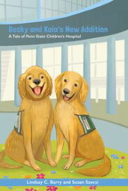 Becky and Kaia's New AdditionA Tale of Penn State Children's Hospital【電子書籍】[ Susan Szecsi ]