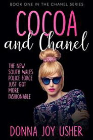 Cocoa and ChanelThe Chanel Series, #1【電子書籍】[ Donna Joy Usher ]