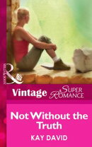 Not Without The Truth (Mills & Boon Vintage Superromance) (The Operatives, Book 2)