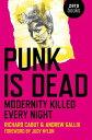 Punk Is DeadModernity Killed Every Night【電子書籍】[ Richard Cabut ]