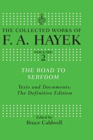 The Road to SerfdomText and Documents: The Definitive Edition【電子書籍】[ F. A. Hayek ]