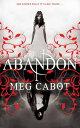 Abandon【電子書籍】[ Meg Cabot ]