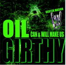 Oil Can & Will Make Us Girthy