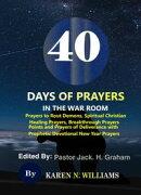 40 Days of Prayers in the War Room: Prayers to Rout Demons, Spiritual Christian Healing Prayers, Breakthroug…