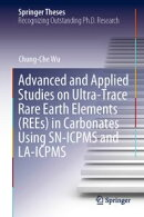 Advanced and Applied Studies on Ultra-Trace Rare Earth Elements (REEs) in Carbonates Using SN-ICPMS and LA-I…