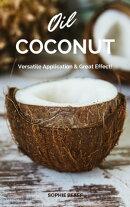 Coconut Oil: Versatile Application & Great Effect!