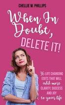 When In Doubt, Delete It!