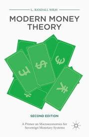 Modern Money TheoryA Primer on Macroeconomics for Sovereign Monetary Systems【電子書籍】[ L. Randall Wray ]