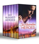 Six Australian Heroes: The Man Every Woman Wants / The Australian's Housekeeper Bride / Outback Bachelor / T…