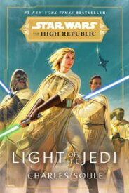 Star Wars: Light of the Jedi (The High Republic)【電子書籍】[ Charles Soule ]