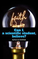 Can I, a Scientific Student, Believe?