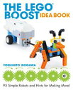 The LEGO BOOST Idea Book95 Simple Robots and Hints for Making More!【電子書籍】[ Yoshihito Isogawa ]