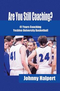 Are You Still Coaching?41 Years Coaching Yeshiva University Basketball【電子書籍】[ Johnny Halpert ]