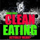 What Does Clean Eating Actually Mean