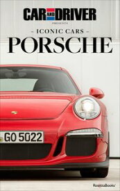 Iconic Cars: Porsche【電子書籍】[ Car and Driver ]