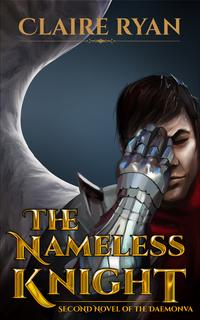 The Nameless Knight (Second Novel of the Daemonva)【電子書籍】[ Claire Ryan ]